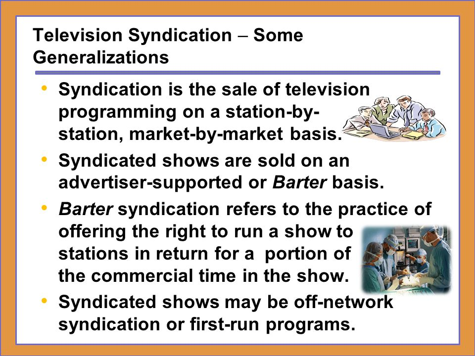 Television Syndication – Some Generalizations
