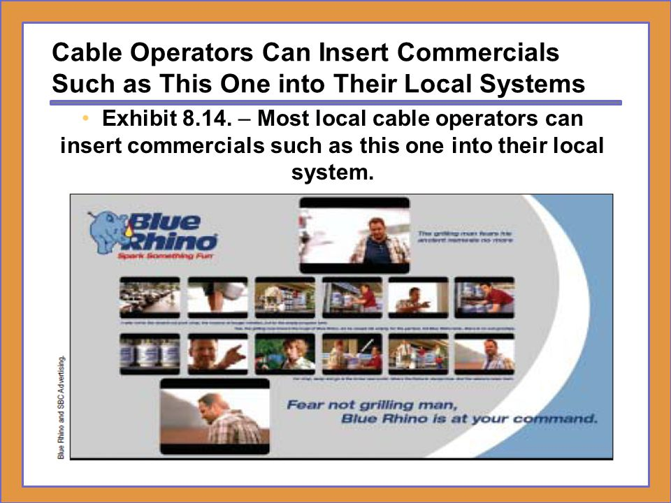 Cable Operators Can Insert Commercials Such as This One into Their Local Systems