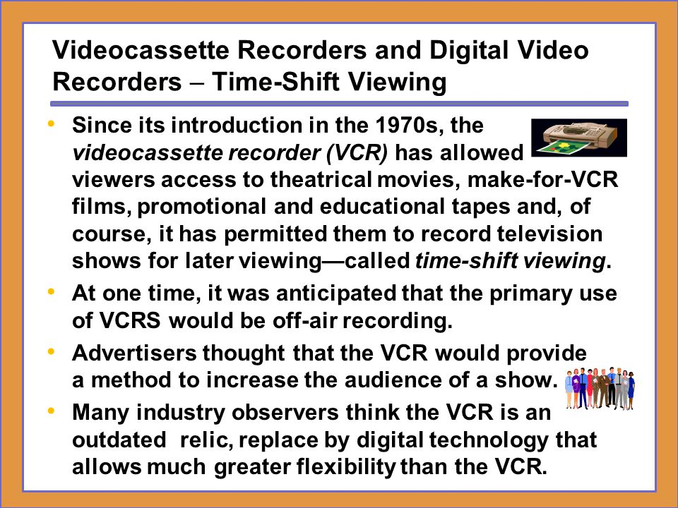 Videocassette Recorders and Digital Video Recorders – Time-Shift Viewing
