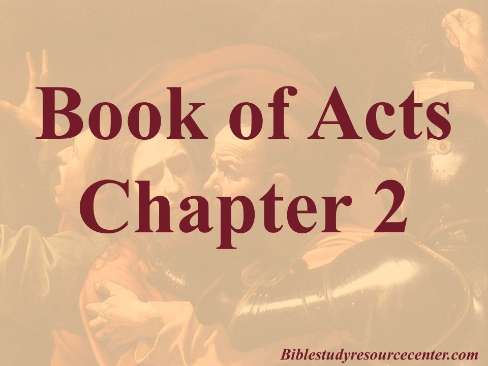 an analysis of acts chapter 2 in the bible Exploring the book of acts chapter 22 (acts, interpretation: a bible commentary for teaching and preaching exploring the book of acts chapter 2.