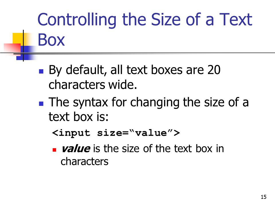 Controlling the Size of a Text Box