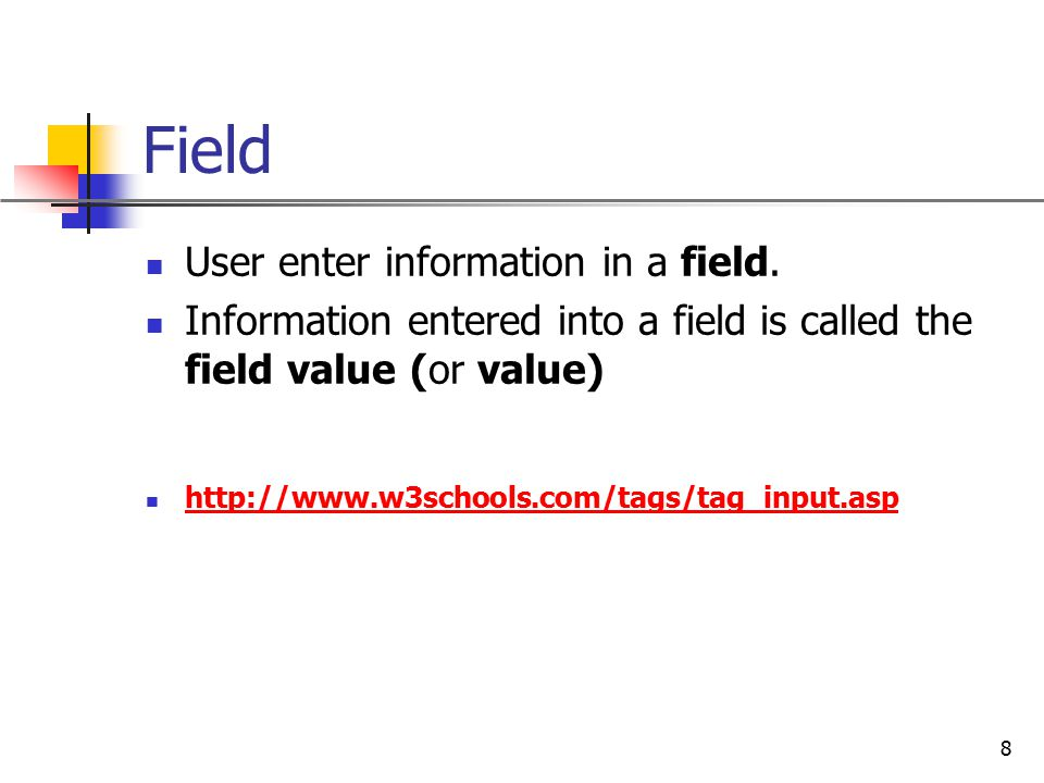 Field User enter information in a field.