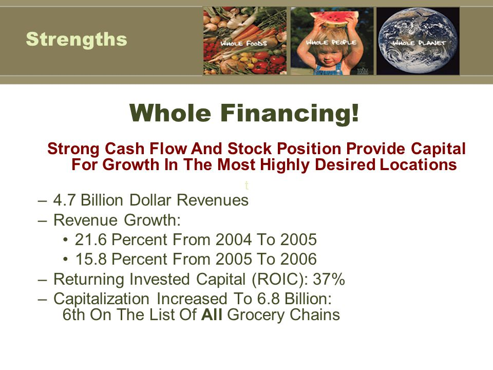 Whole Financing! Strengths