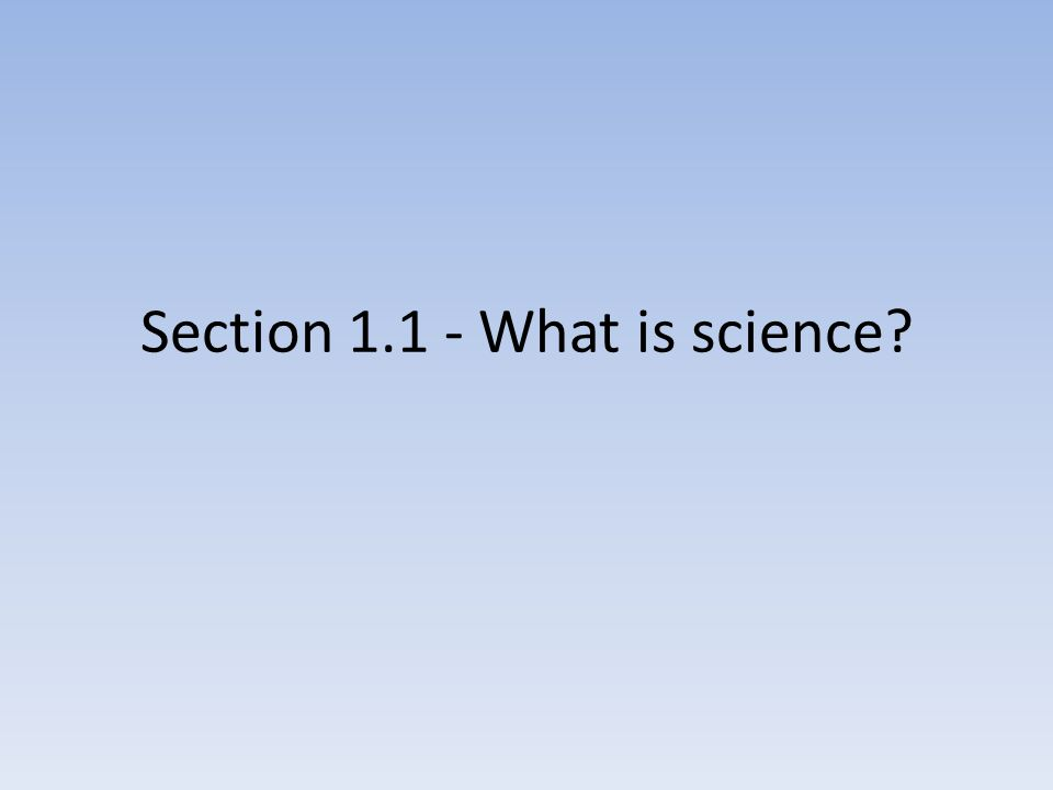 Section What is science
