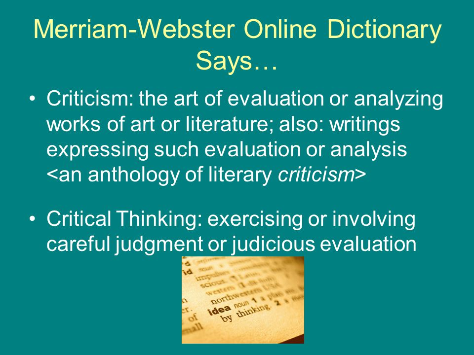 "critical thinking and dictionary defines credibility A definition critical thinking is that mode of thinking a well cultivated critical edward glaser defines critical thinking as follows ""the ability to."