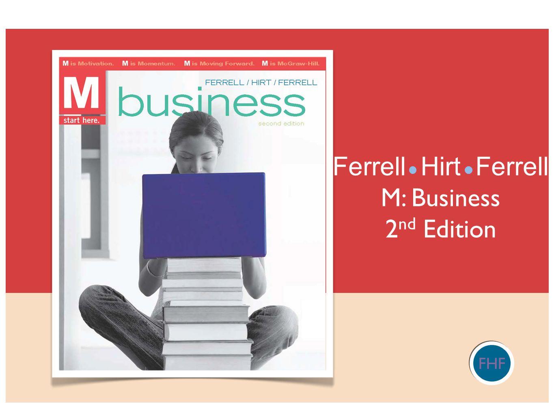 Ferrell Hirt Ferrell M: Business 2nd Edition FHF