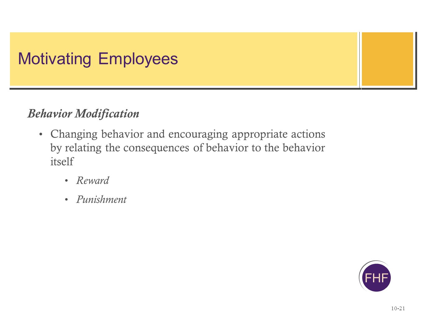 Motivating Employees Behavior Modification FHF
