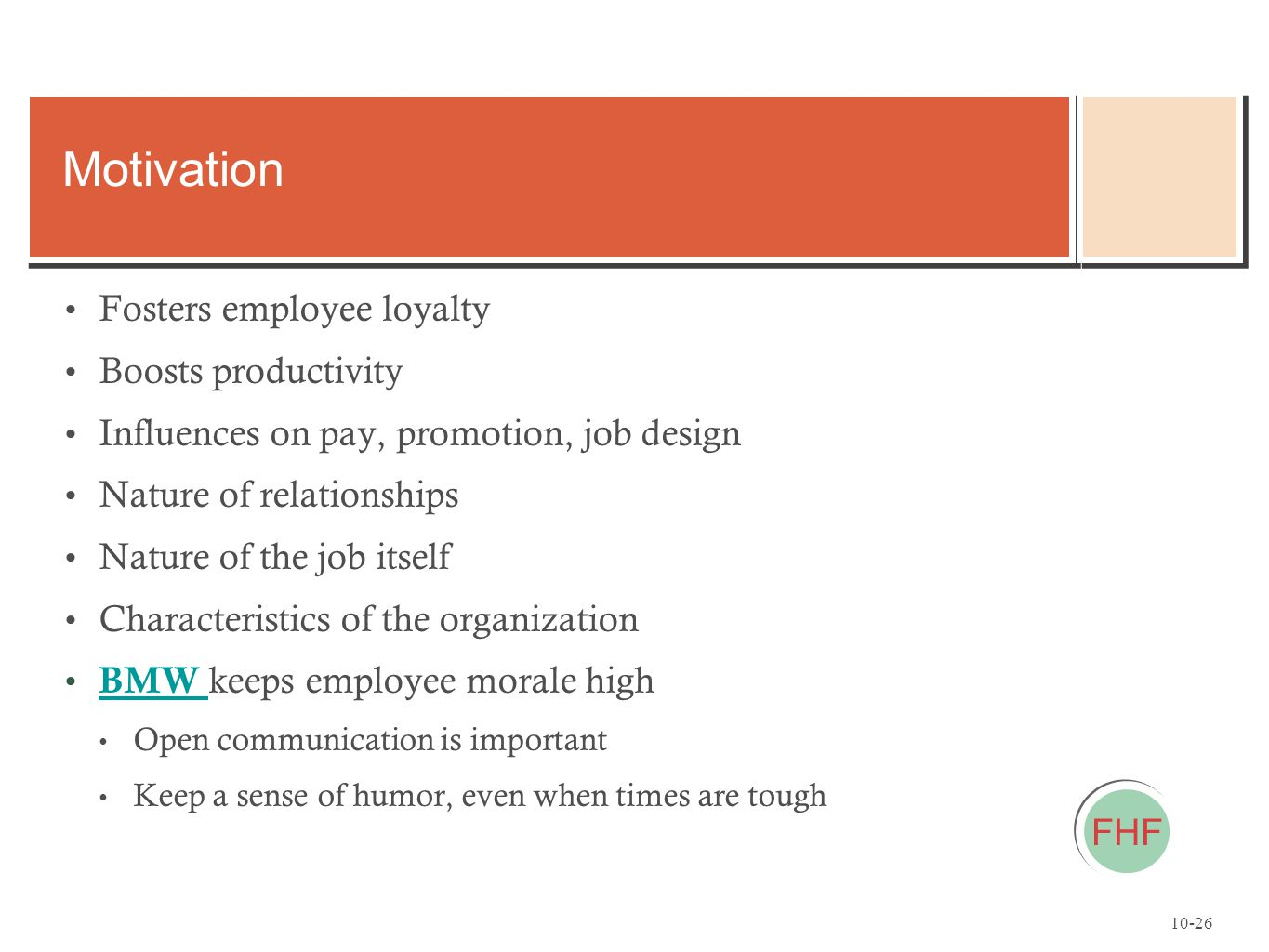 Motivation Fosters employee loyalty Boosts productivity