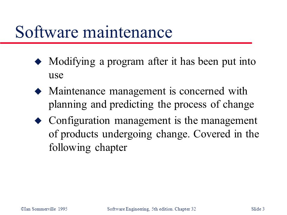 software maintenance and change control process During the operations and maintenance phase, t he information system's availability and  repository, and follow the change management process to receive approval.