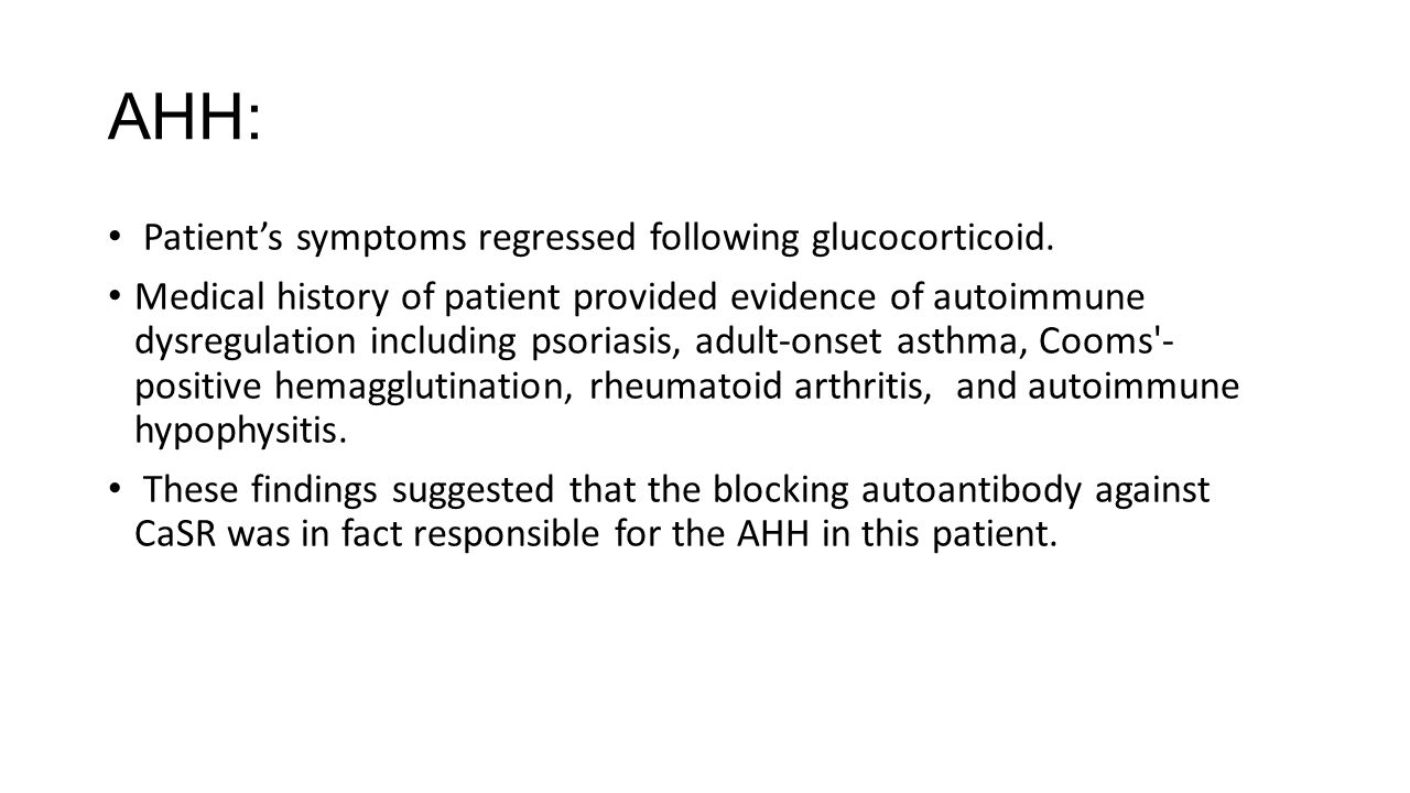 AHH: Patient's symptoms regressed following glucocorticoid.