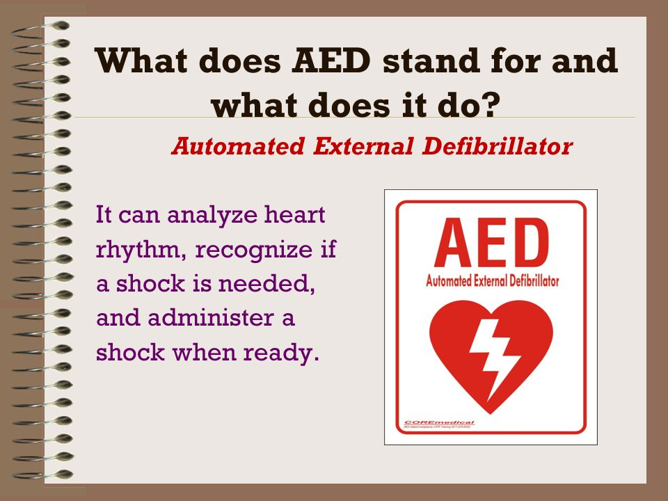 What does AED stand for and what does it do