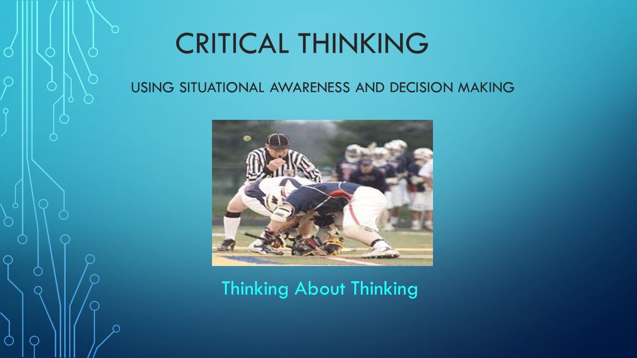 Using Situational awareness and decision making