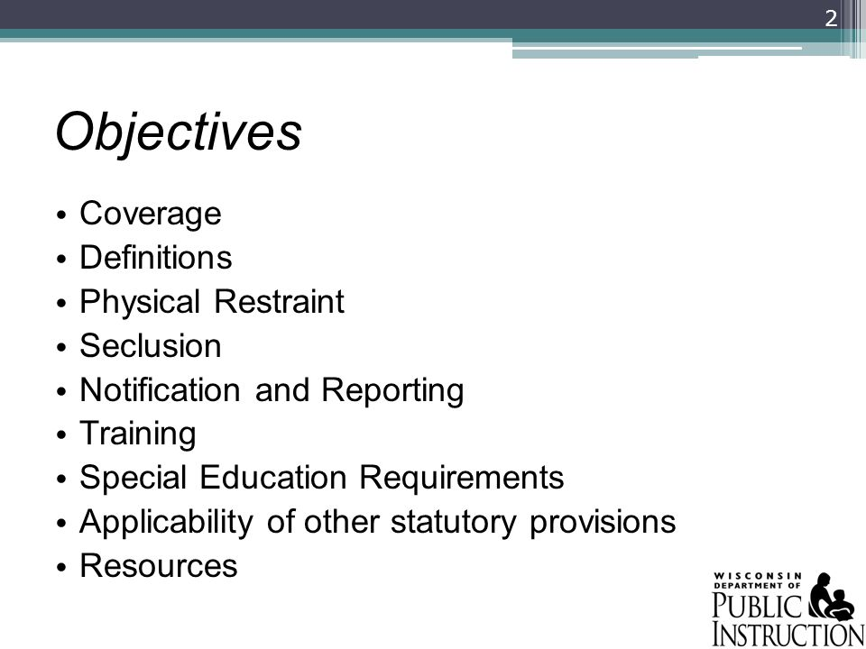 Objectives Coverage Definitions Physical Restraint Seclusion