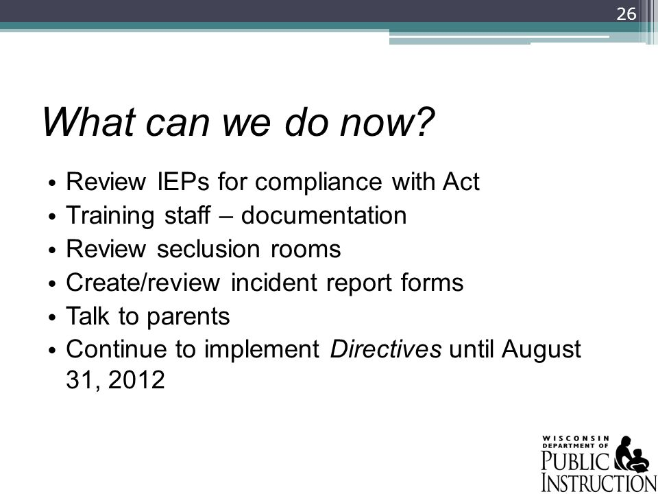 What can we do now Review IEPs for compliance with Act