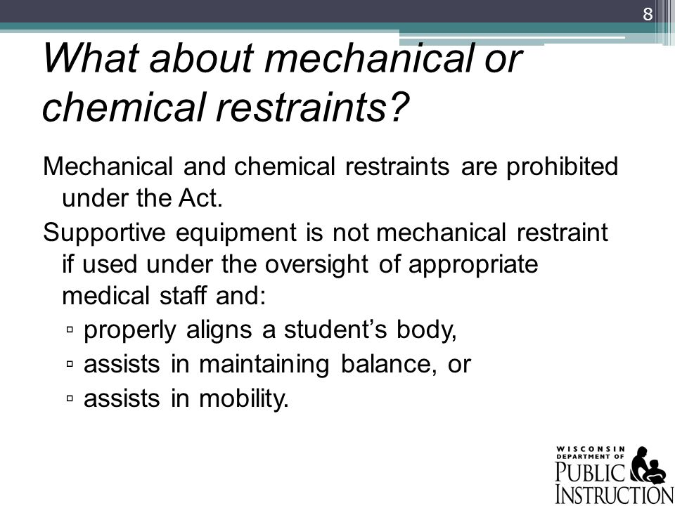 What about mechanical or chemical restraints