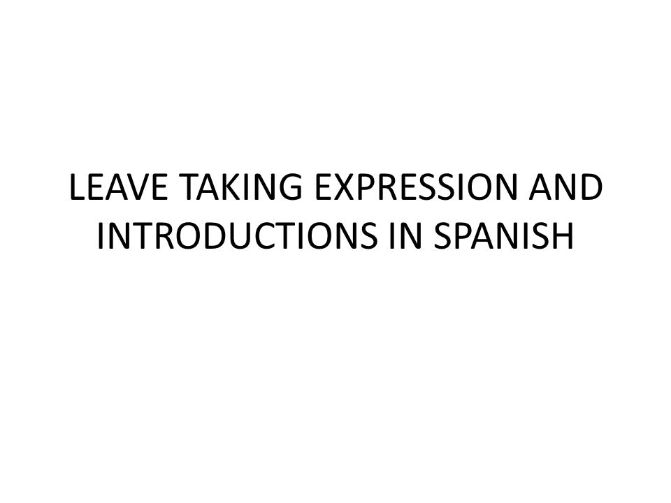 Leave taking expression and introductions in spanish ppt video leave taking expression and introductions in spanish ppt video online download m4hsunfo