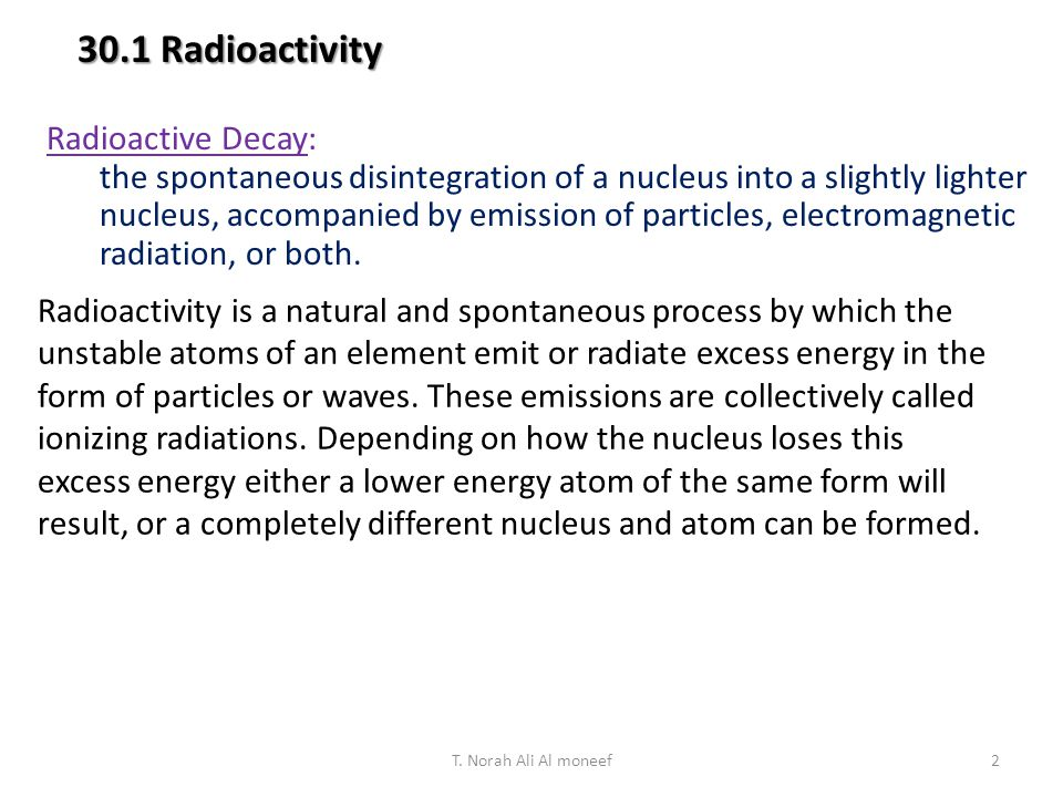 30.1 Radioactivity Radioactive Decay: