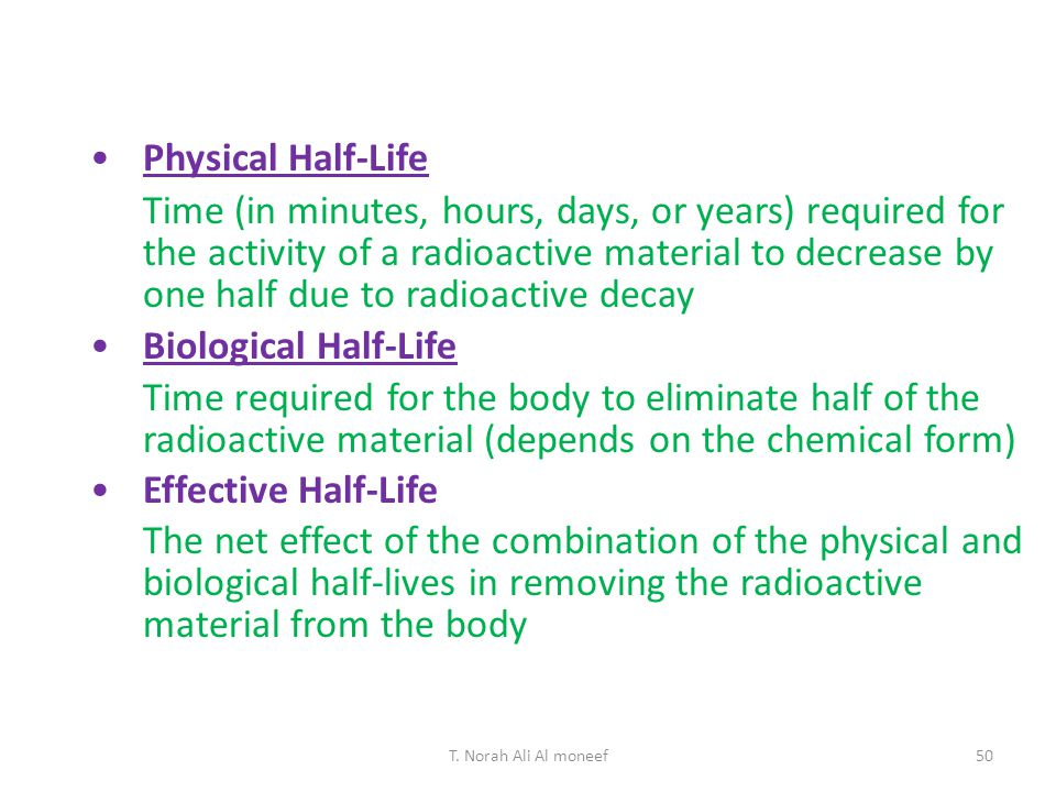 Physical Half-Life Biological Half-Life Effective Half-Life