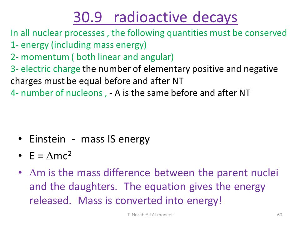 30.9 radioactive decays Einstein - mass IS energy E = mc2