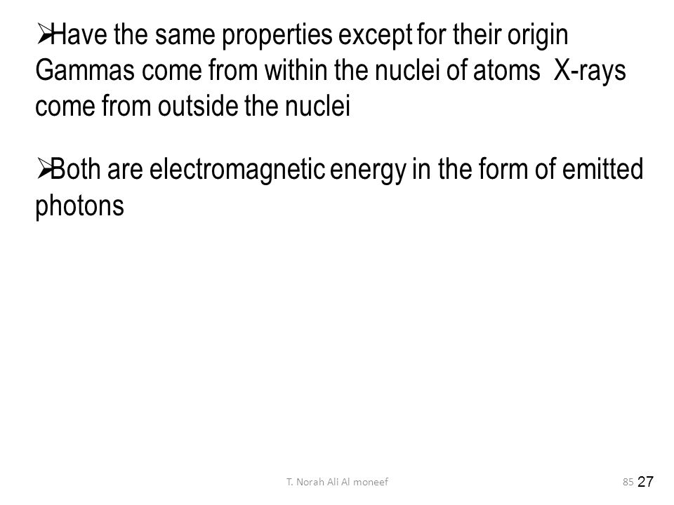 Both are electromagnetic energy in the form of emitted photons