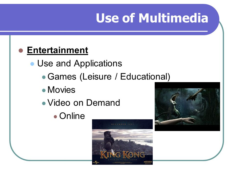 Use of Multimedia Entertainment Use and Applications