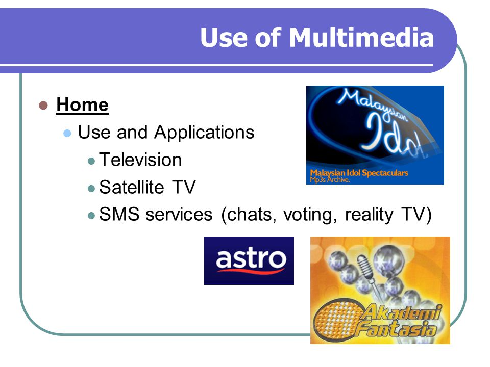 Use of Multimedia Home Use and Applications Television Satellite TV