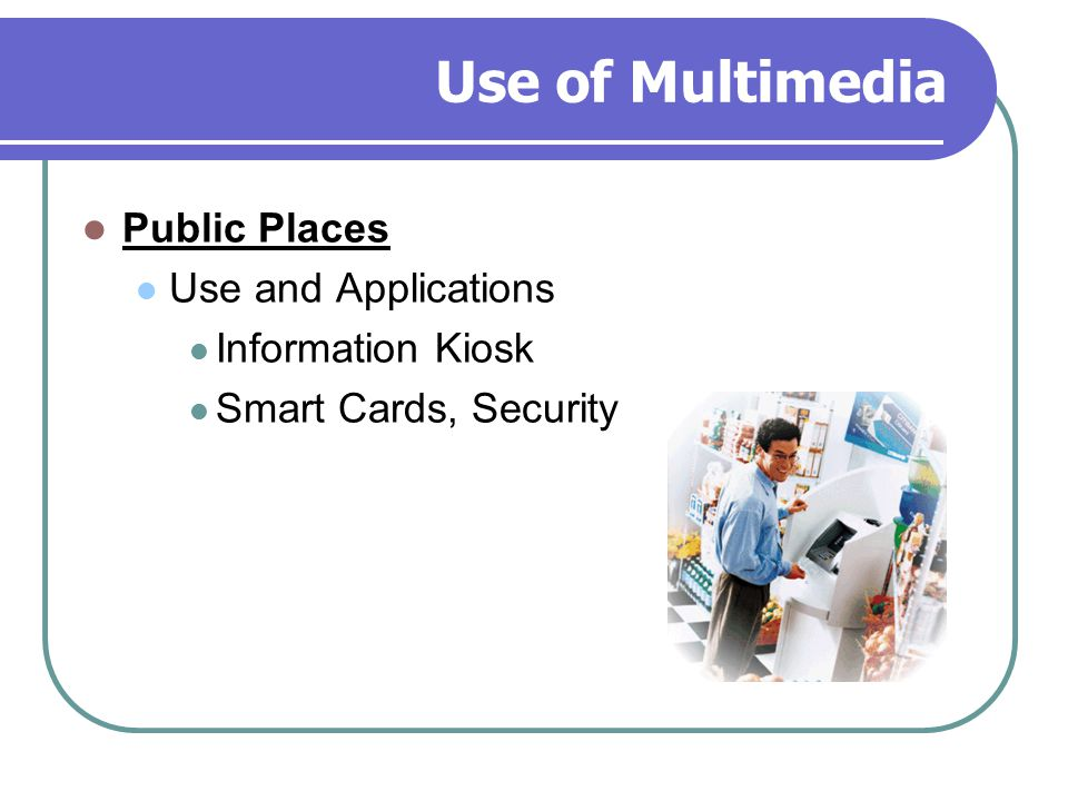 Use of Multimedia Public Places Use and Applications Information Kiosk