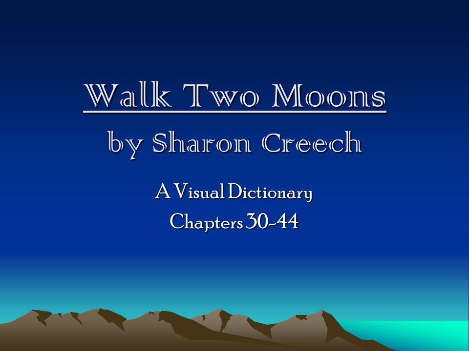 Walk Two Moons by Sharon Creech - ppt download