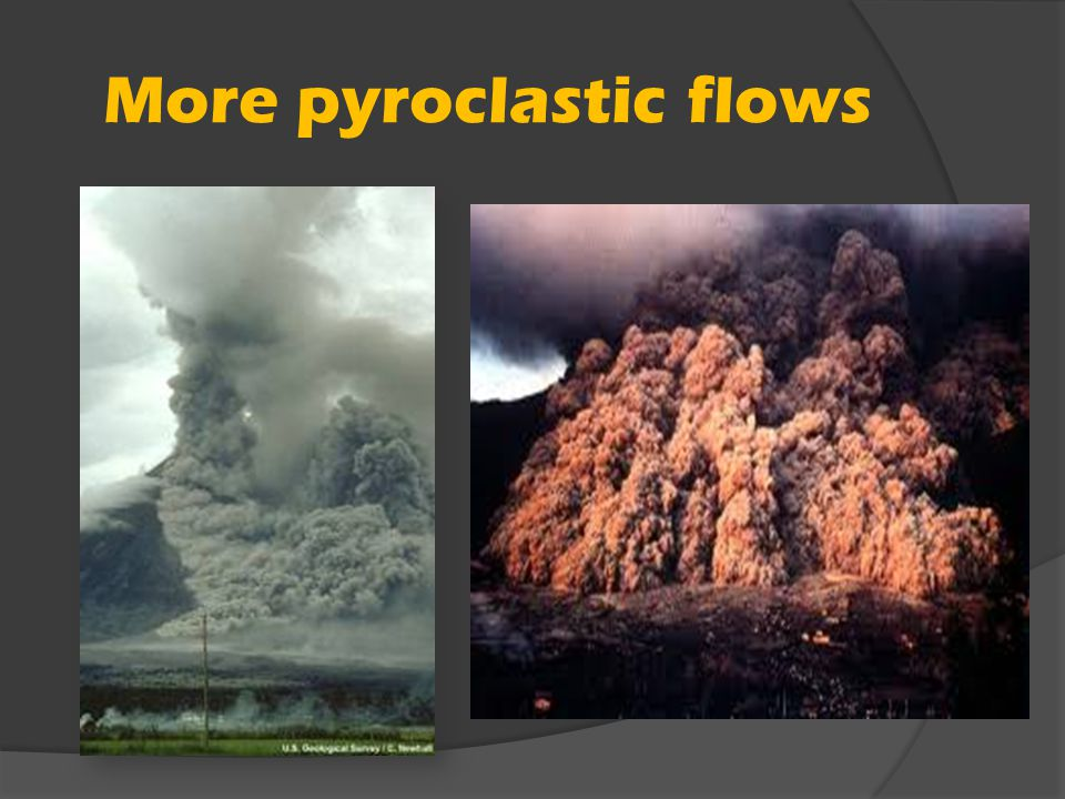 More pyroclastic flows