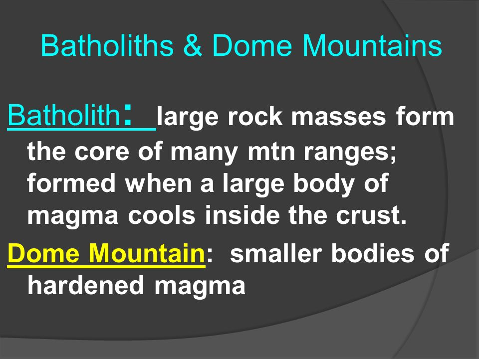 Batholiths & Dome Mountains