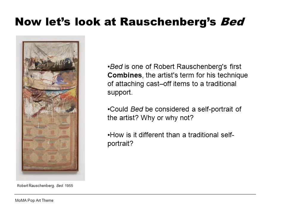 Now let's look at Rauschenberg's Bed