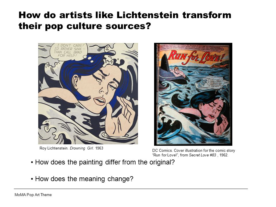 How do artists like Lichtenstein transform their pop culture sources