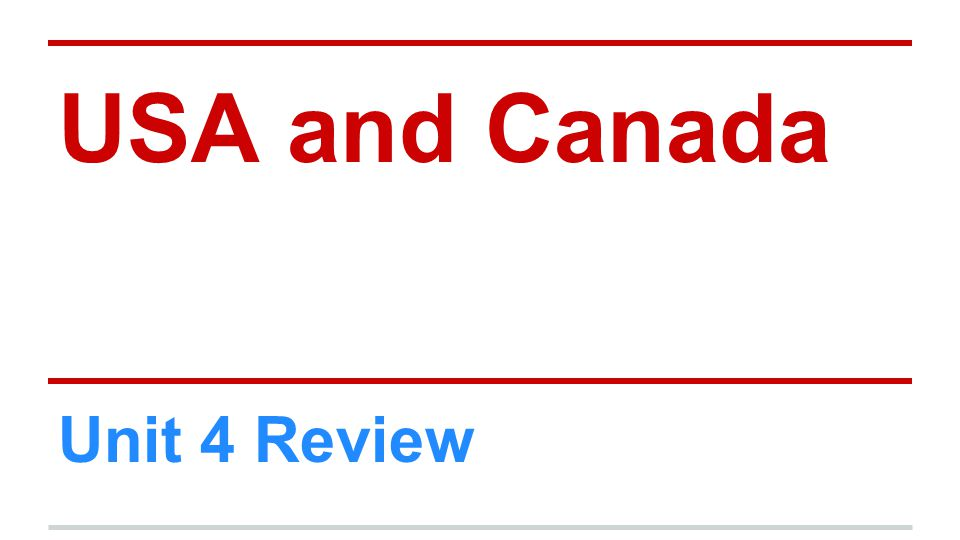 USA and Canada Unit 4 Review