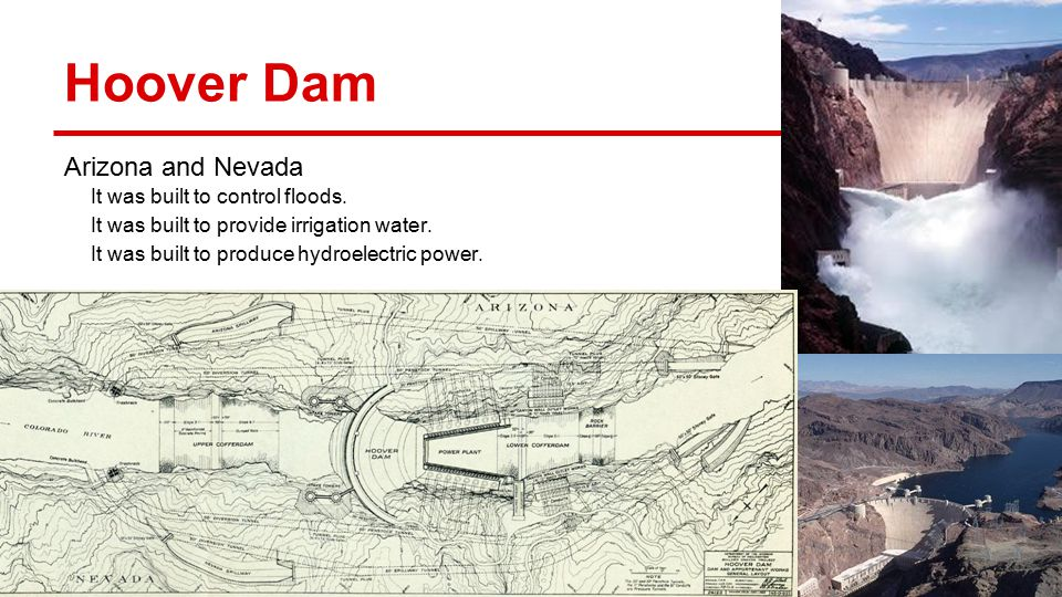 Hoover Dam Arizona and Nevada It was built to control floods.