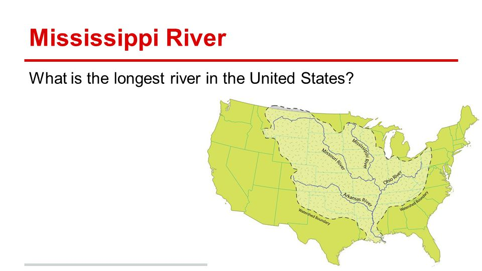 Mississippi River What is the longest river in the United States