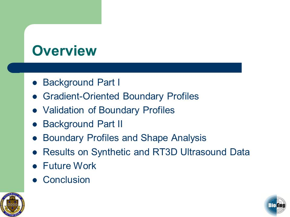 Overview Background Part I Gradient-Oriented Boundary Profiles