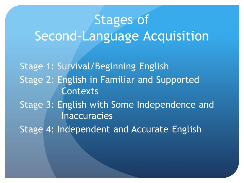 Stages of Second-Language Acquisition