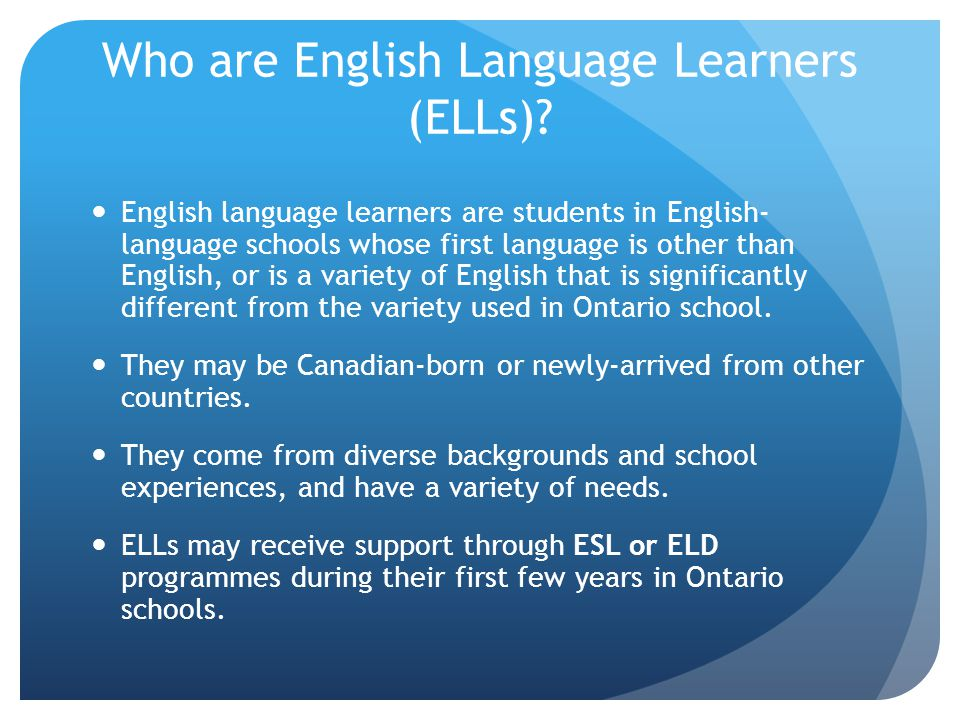 Who are English Language Learners (ELLs)