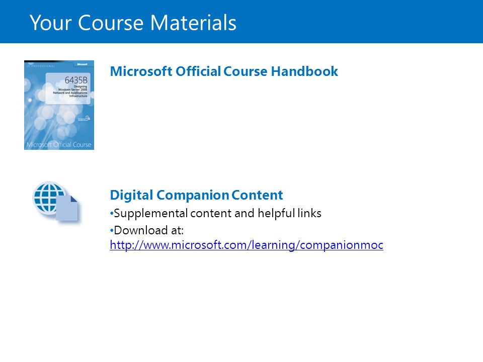 Your Course Materials Microsoft Official Course Handbook