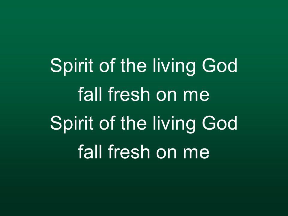 spirit of the living god ppt video online download