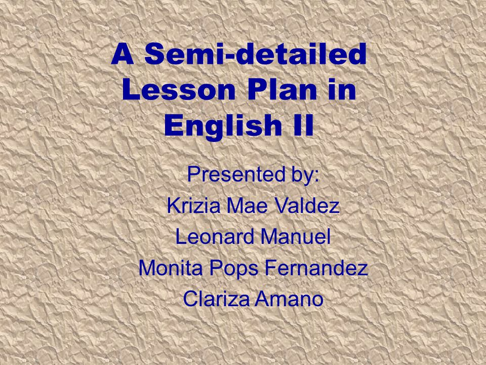 A Semi Detailed Lesson Plan In English II