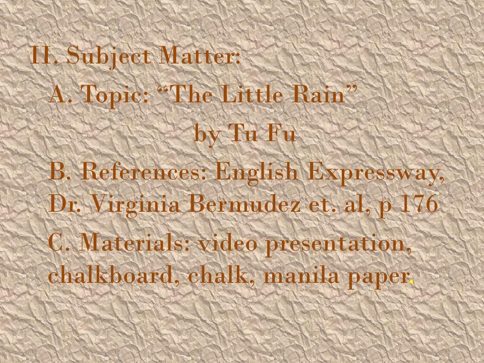 II. Subject Matter: A. Topic: The Little Rain by Tu Fu B
