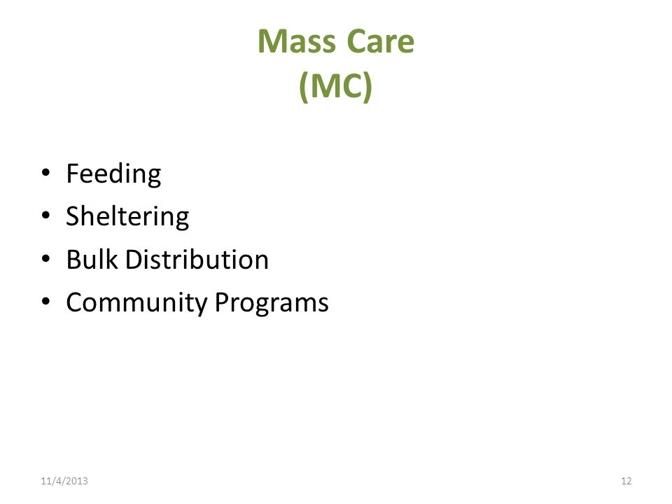 Mass Care (MC) Feeding Sheltering Bulk Distribution Community Programs