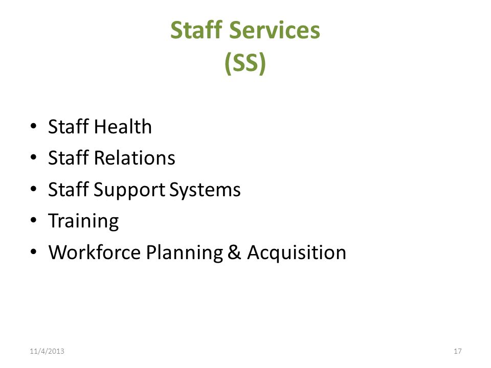 Staff Services (SS) Staff Health Staff Relations Staff Support Systems