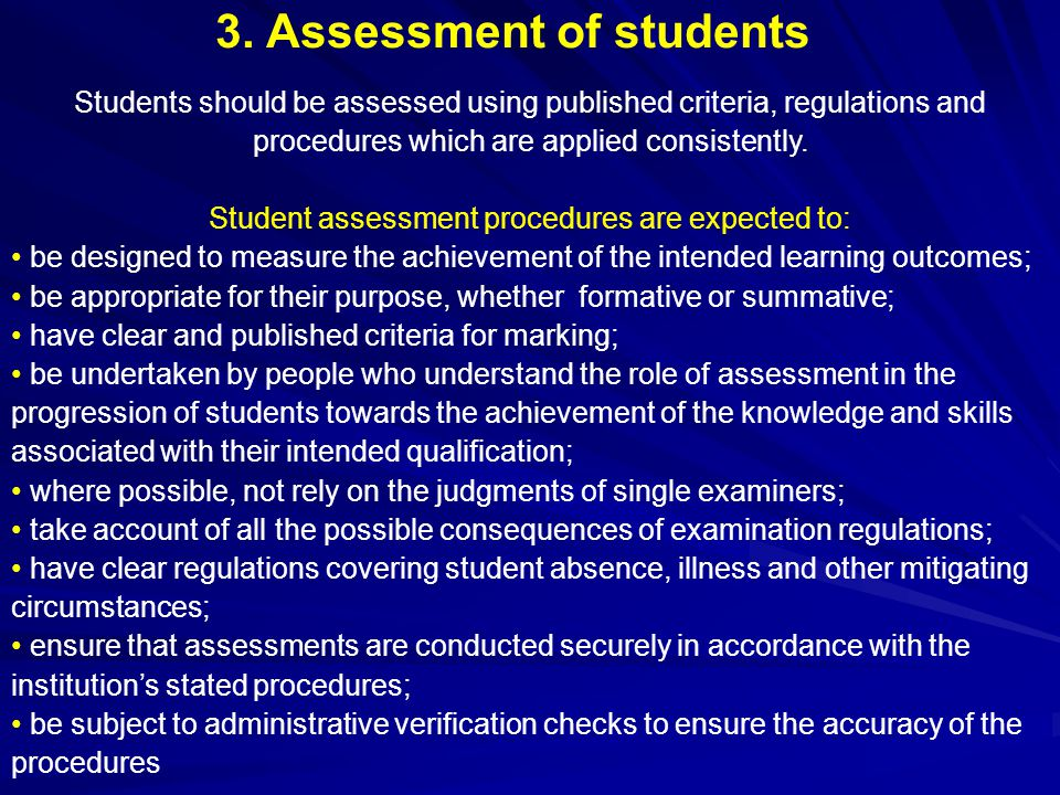 Student assessment procedures are expected to: