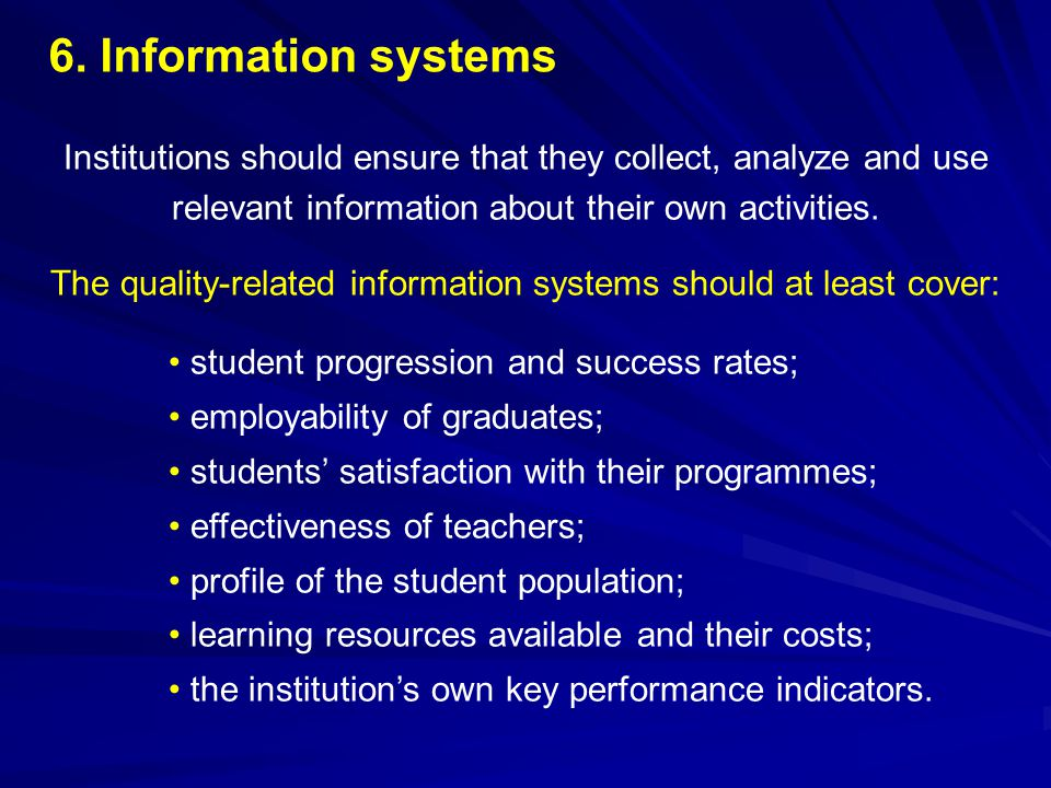 The quality-related information systems should at least cover: