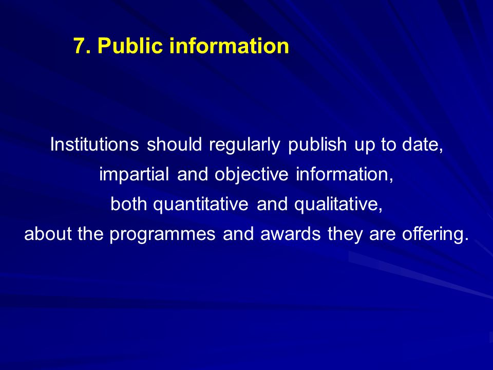 7. Public information Institutions should regularly publish up to date, impartial and objective information,