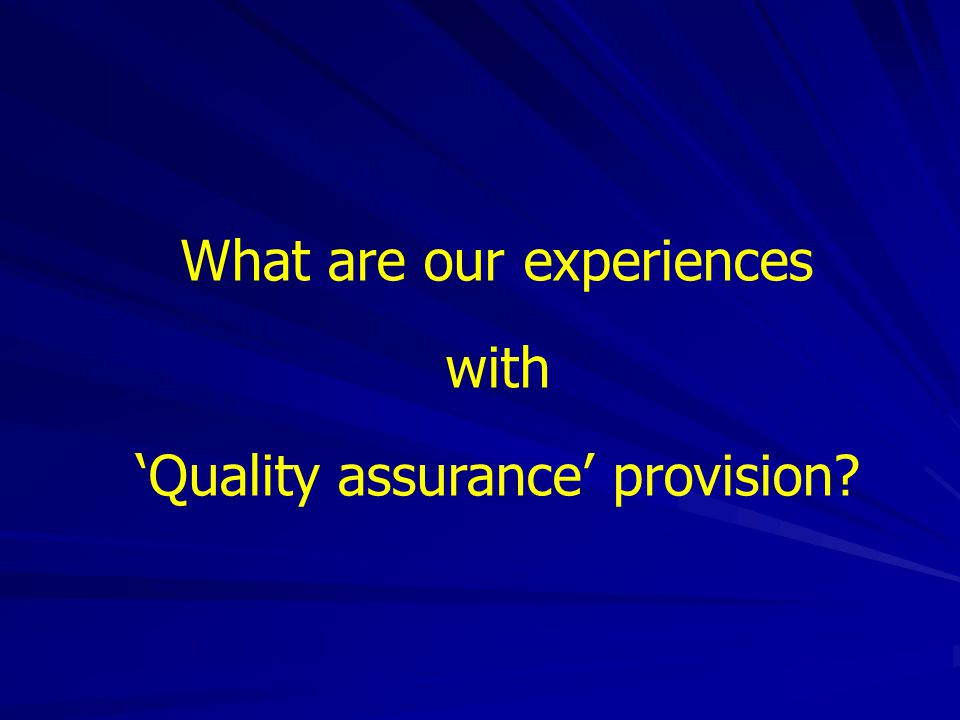 What are our experiences with 'Quality assurance' provision