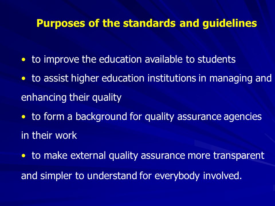 Purposes of the standards and guidelines