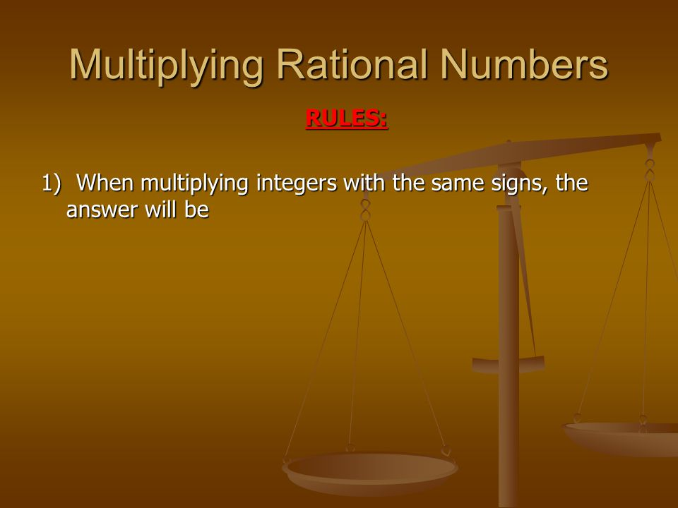 Rational Numbers ~ Multiplying Rational Numbers - ppt download